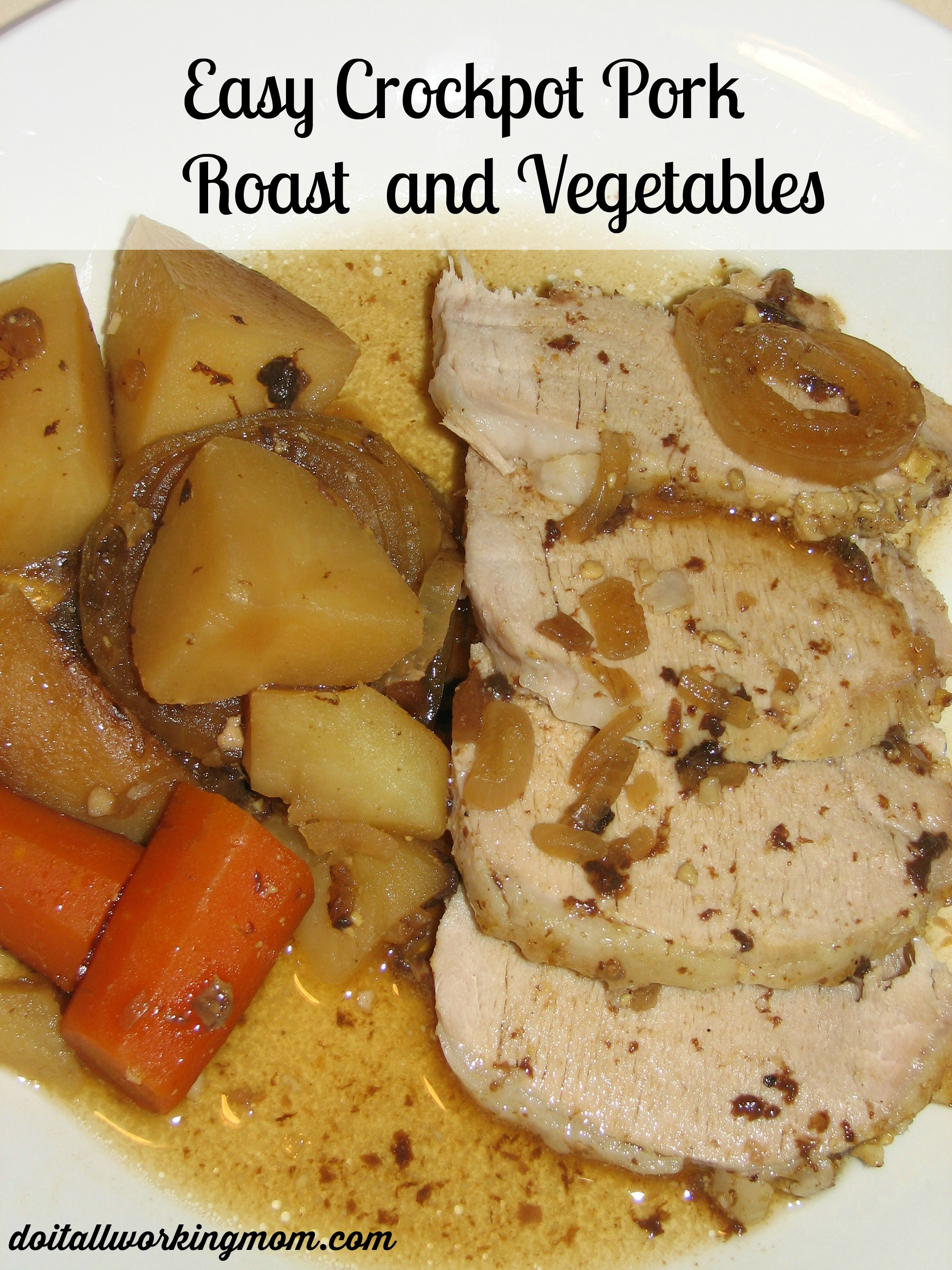 Easy Crock-Pot Pork Roast and Vegetables