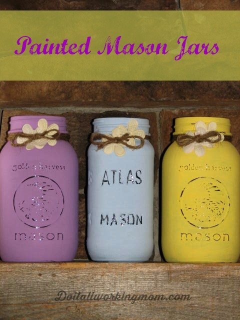 Do It All Working Mom - Painted Mason Jars