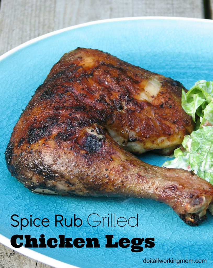 Do It All Working Mom - Spice Rub Grilled Chicken Legs