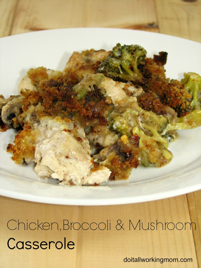 Do It All Working Mom - Chicken, broccoli, mushroom casserole