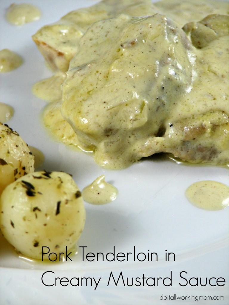Pork Tenderloin in creamy mustard sauce