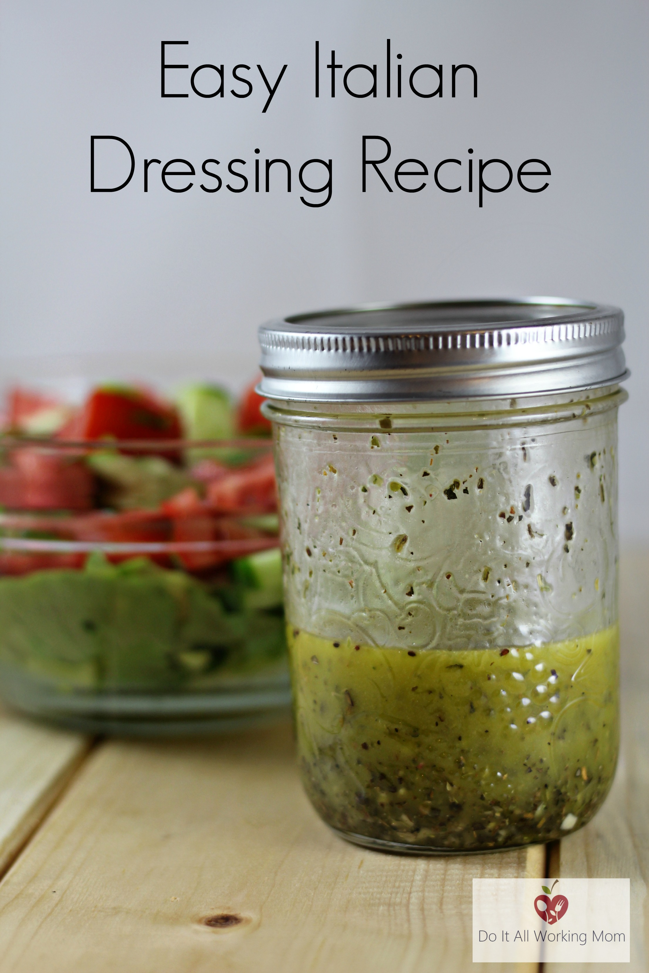 Easy Italian Dressing Recipe